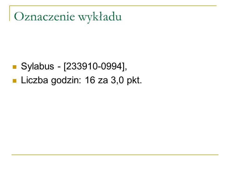 Oznaczenie wykładu Sylabus - [233910-0994],